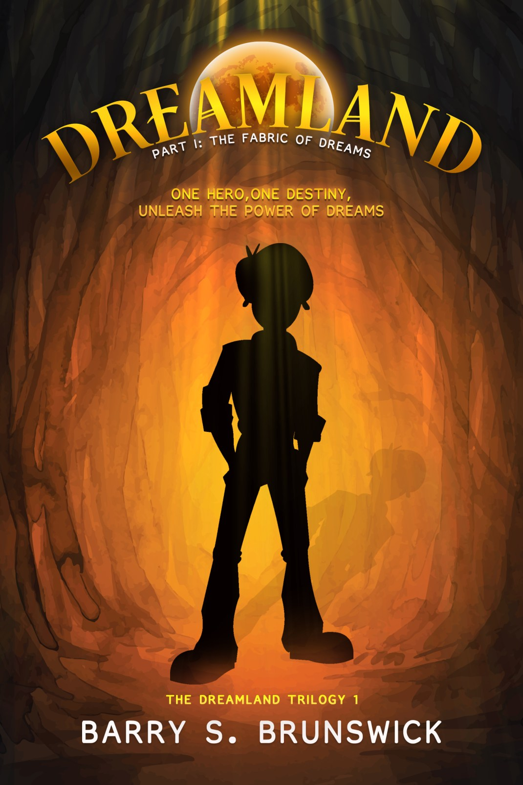 Barry S. Brunswick The Dreamland Trilogy