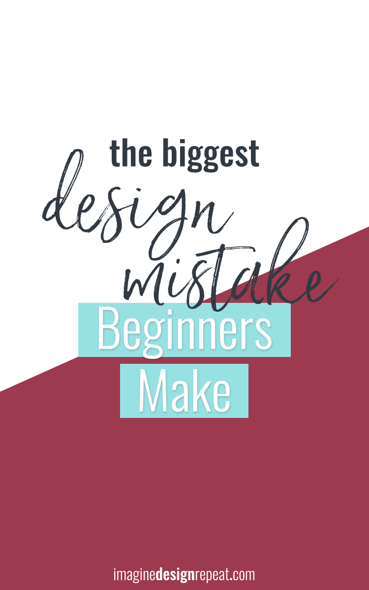 Want to know the biggest design mistake I see people make? I've made it, too! To fix it, you need a mindset shift.