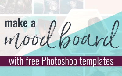 How to Make a Mood Board in Minutes + FREE Photoshop Template