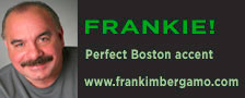 Frank Imbergamo-the perfect Boston accent!