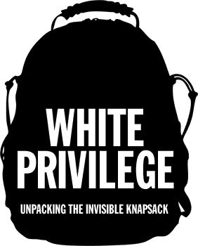 """White Privilege: Unpacking the Invisible Knapsack"" by Peggy McIntosh"