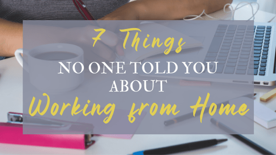 7 things no one told you about working from home