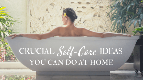 self care ideas you can do at home