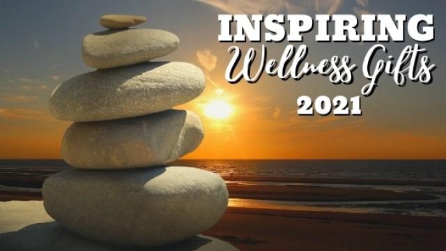 wellness gifts 2021