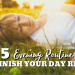 5 Evening Routine to Finish Your Day Right