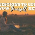 Questions to Get to Know Yourself Better