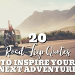 20 Road Trip Quotes to Inspire Your Next Adventure