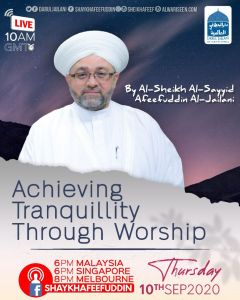 Read more about the article Achieving Tranquility Through Worship | 10 Sept 2020 | Weekly