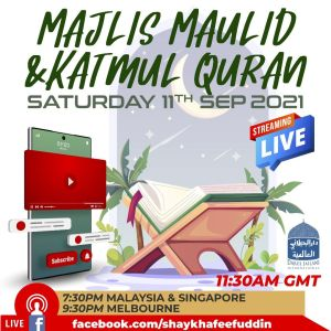 Read more about the article Majlis Maulid & Khatmul Quran | 11 Sept 2021 | Weekly Classes