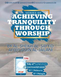 Achieving Tranquility Through Worship – 4 June 2020
