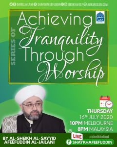 Read more about the article Achieving Tranquility Through Worship – 16 July 2020