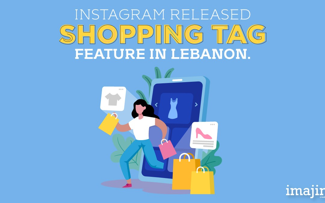 Instagram released shopping tag feature in Lebanon