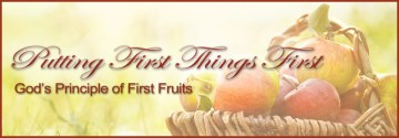 We Must Honor God's Principle of First Fruits