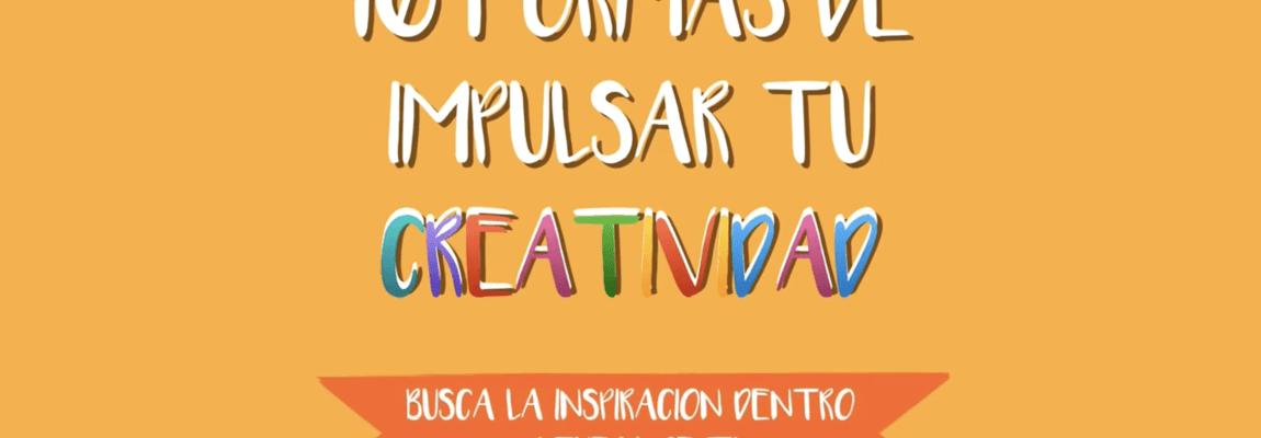 10 formas de impulsar tu creatividad