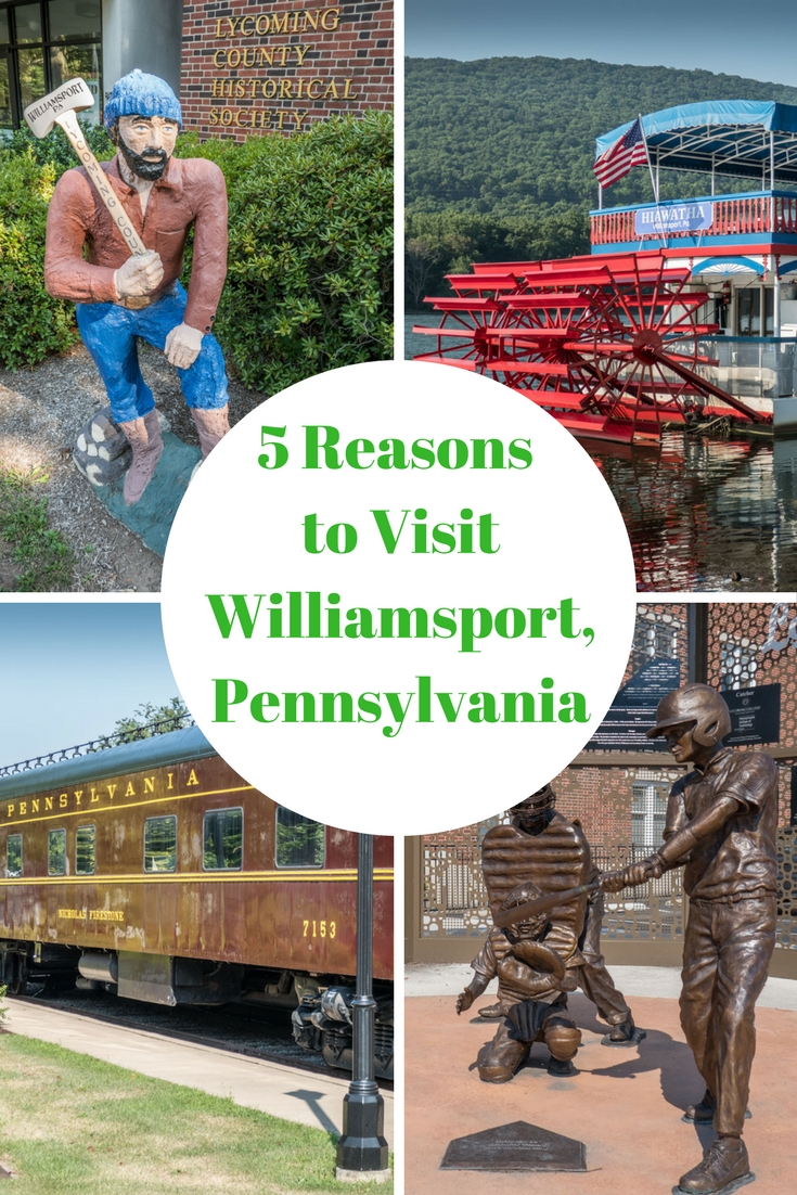 Pinterest 5 Reasons to Visit Williamsport Pennsylvania