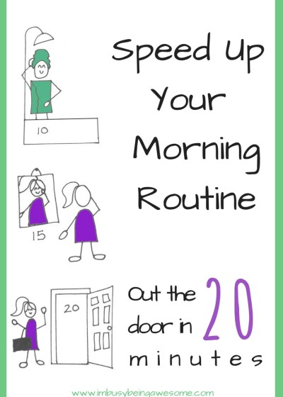 Speed Up Your Morning Routine – Out the Door in 20 Minutes Flat!