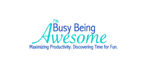 I'm Busy Being Awesome Time Management, Productivity, Success, Organization, Balance, Happiness