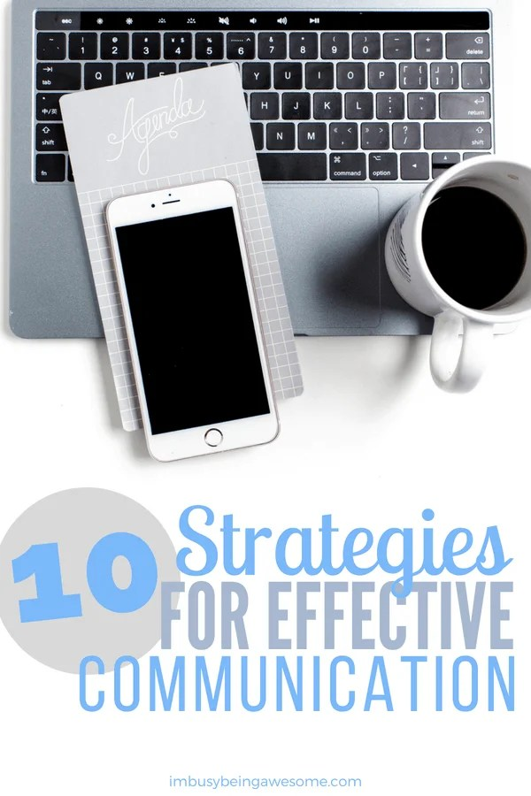 10 strategies for effective communication. How to talk with others. How to have easy conversation. How to communicate clearly with others. #communication #communicate #dialogue #bosslady #entrepreneur #management #relationships