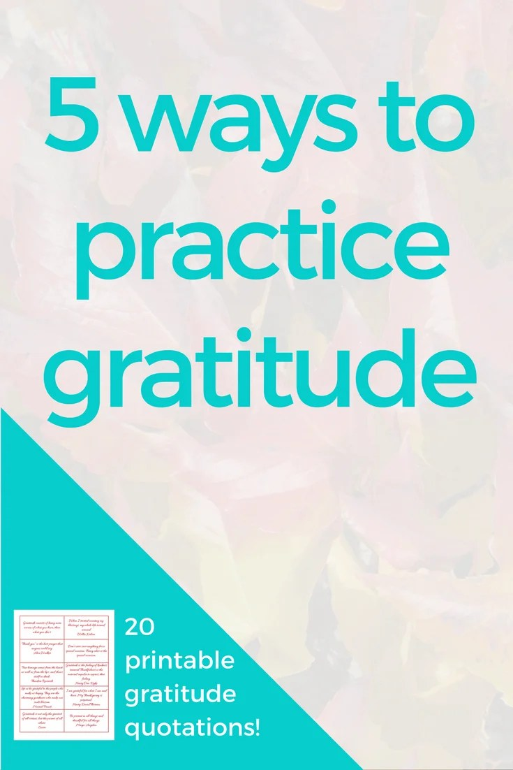 5 strategies for practicing gratitude, grateful, happiness, mindfulness, simplicity, Christmas, thanksgiving, holidays, quotation, quote, inspiration, motivation, reflection, journal prompt