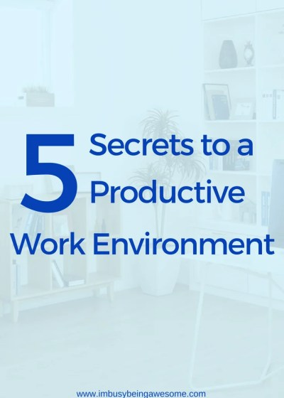5 Secrets to a Productive Work Environment