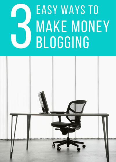 3 easy ways to make money blogging. blogger, income, finance, salary, make a living, goals, blogging tips, blogging advice, strategies #blogging #blogger #income #makemoneyblogging #bloggingtips #advice