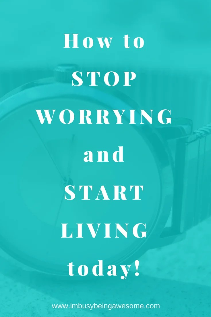4 strategies to stop worrying and start living today. #worry #livemylife #worryfree #stress #stressfree #lovinglife #planahead #strategies #tipsandtricks #worried #worries #anxiety #fear #timemanagement worry, live my life, worry free, stress, stress free, loving life plan ahead, strategies, tips and tricks, worried, worries, anxiety, fear, time management