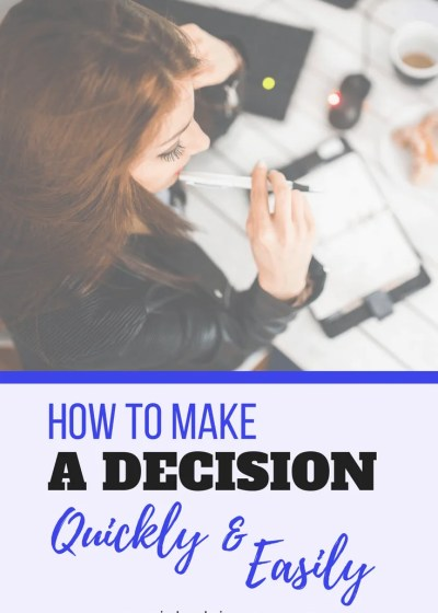 How To Make A Decision Quickly And Easily