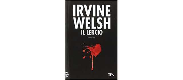 Irvine Wels - Il Lercio