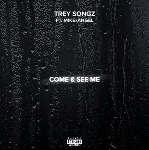 Trey Songz Come And See Me Ft Mike Angel Mp3 Download