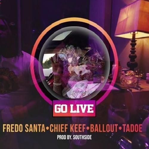 Fredo Santana Go Live Ft Chief Keef, Ballout & Tadoe MP3 Download
