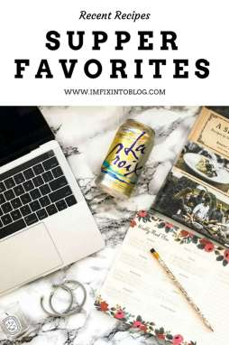 Current Favorite Supper Recipes - I'm Fixin' To - @mbg0112