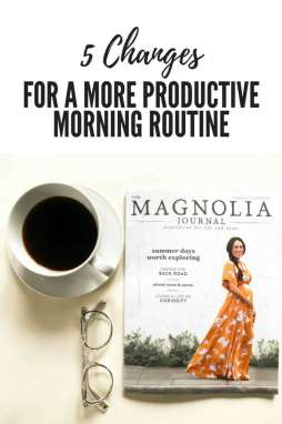 5 Changes for a More Productive Morning Routine - I'm Fixin' To - @mbg0112