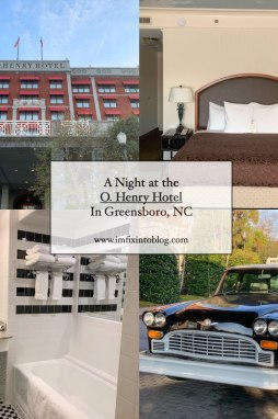 A Night at the O.Henry Hotel In Greensboro, NC - I'm Fixin' To - @mbg0112
