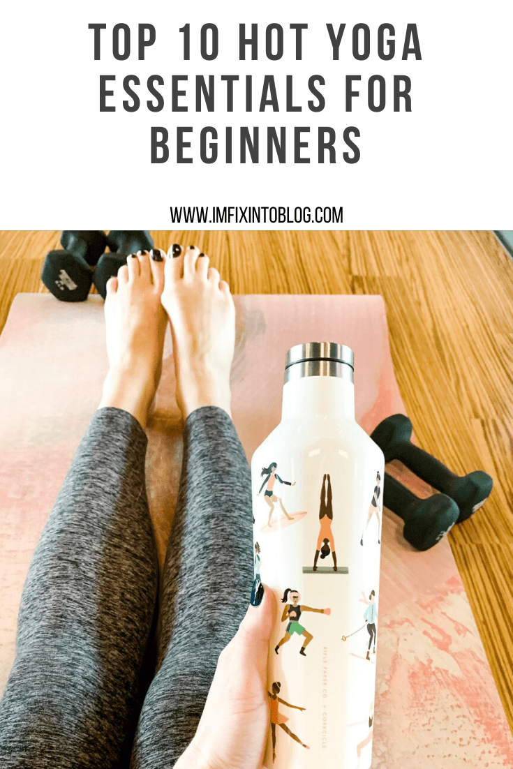 Top 10 Hot Yoga Essentials for Beginners - I'm Fixin' To - @mbg0112 | Hot Yoga Essentials by popular NC lifestyle blog, I'm Fixin' To: Pinterest image of a woman sitting on a pink yoga mat next to some hand weights and holding a metal water bottle with various illustrated yoga positions on it.