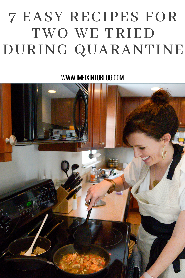 7 Recipes I Have Tried During Quarantine - I'm Fixin' To - @mbg0112 | Easy Recipes for Two by popular North Carolina lifestyle blog, I'm Fixin' To: Pinterest image of a woman cooking at a stove.