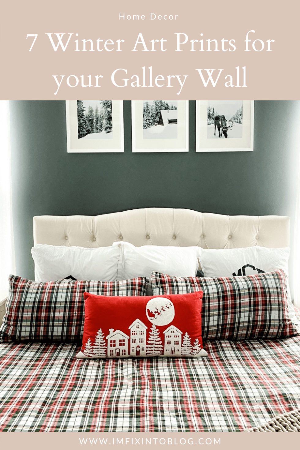 Home Decor: 7 Winter Art Prints for your Gallery Wall - I'm Fixin' To - @imfixintoblog |Winter Art Prints by popular NC life and style blog, I'm Fixin' To: Pinterest image of three winter art prints hanging above a bed with red, white, and green plaid bedding and a white tuft headboard.