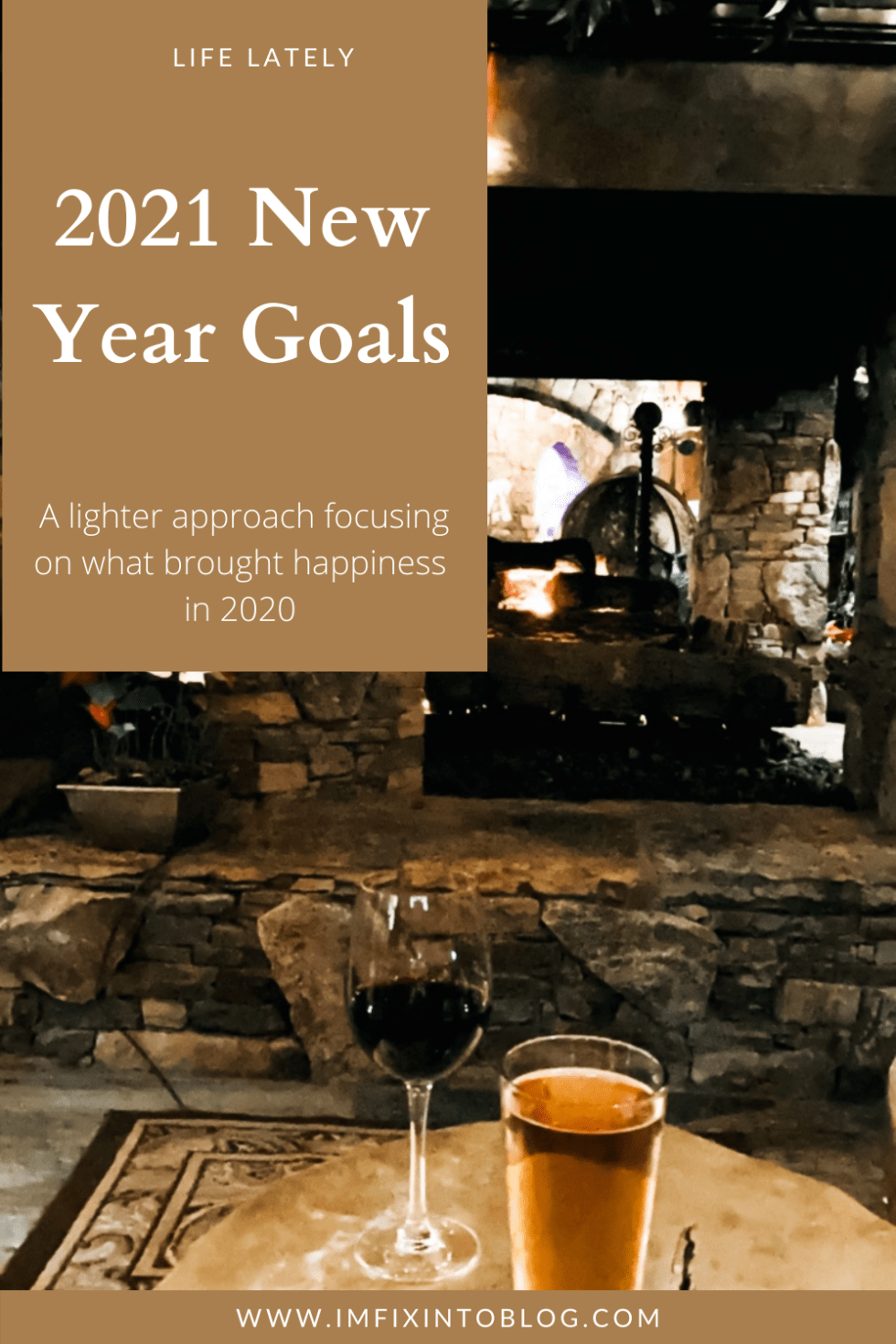 2021 New Year Goals - I'm Fixin' To - @imfixintoblog   New Year Goals by popular NC lifestyle blog, I'm Fixin' To: Pinterest image of a glass of wine and a glass of beer on a log stump table in front of a stone fireplace.
