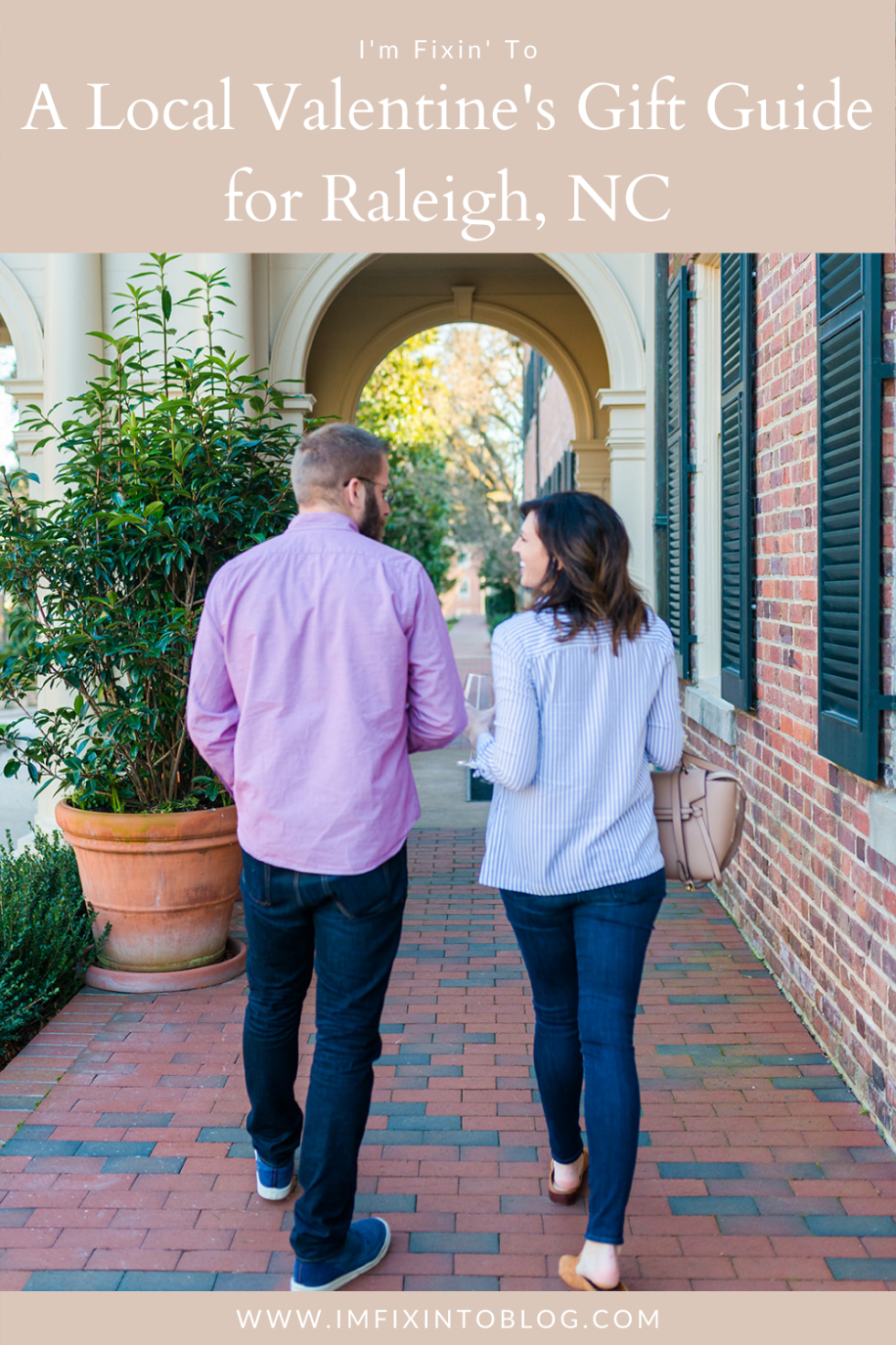 A Local Valentine's Gift Guide for Raleigh, NC - I'm Fixin' To - @imfixintoblog |Valentine's Day Gift Guide by popular NC lifestyle blog, I'm Fixin' To: image of a husband and wife walking together on a brick pathway.