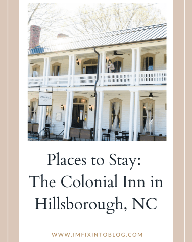 Places to Stay: The Colonial Inn in Hillsborough NC - I'm Fixin' To - @imfixintoblog