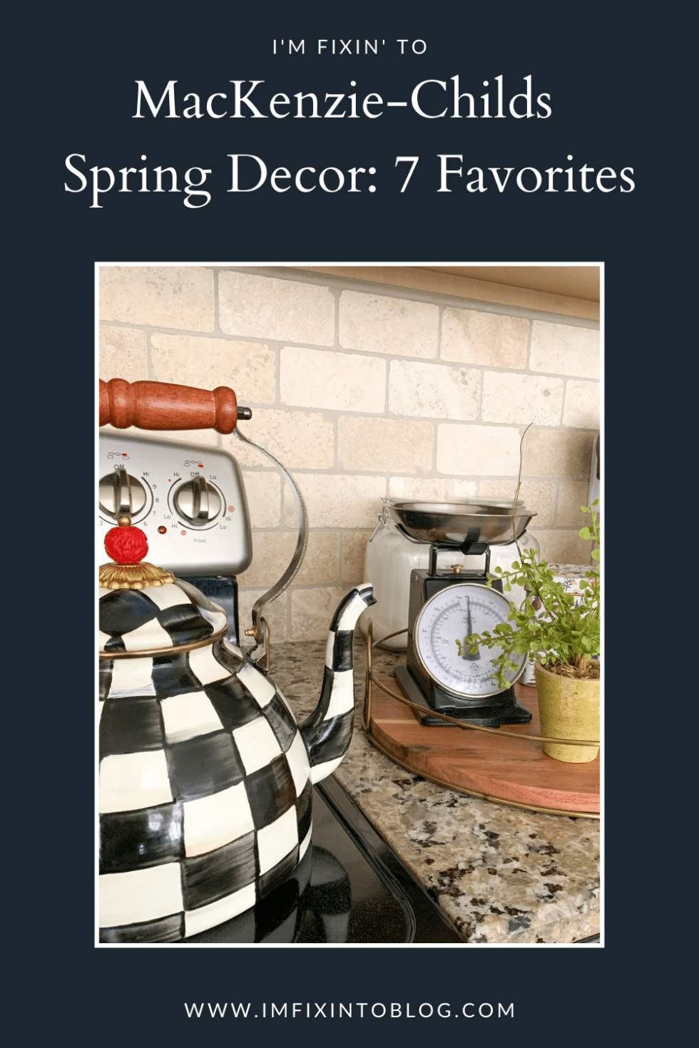 MacKenzie-Childs Spring Decor: 7 Favorites - I'm Fixin' To - @imfixintoblog |  Mackenzie-Childs Spring Decor by popular NC life and style blog, I'm Fixin' To: Pinterest image of a Mackenzie-Childs teapot.