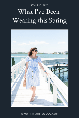 Style Diary: What I've Been Wearing this Spring - I'm Fixin' To - @imfixintoblog