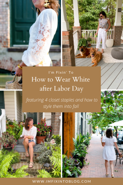 How to Wear White After Labor Day - I'm Fixin' To - @imfixintoblog