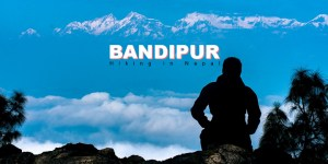 Bandipur Hiking Trail Nepal