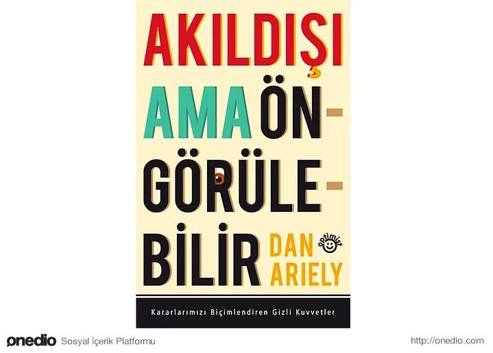 Akıldışı Ama Öngörülebilir - Dan Ariely