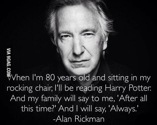 R.I.P. Alan Rickman - Always
