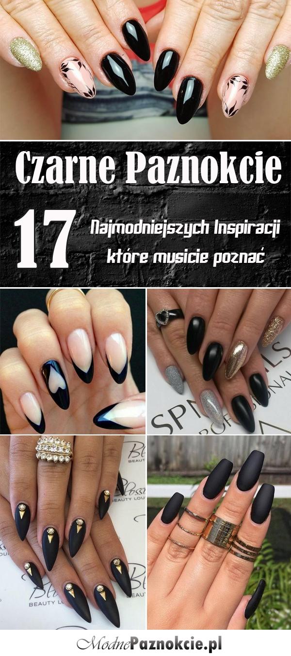 Czarny Manicure W 17 Odslonach Najmodniejsze Inspiracje Na Cz