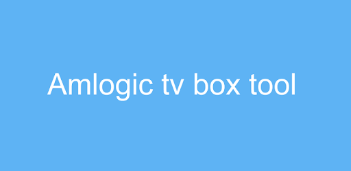 Amlogic TV Box tool apk