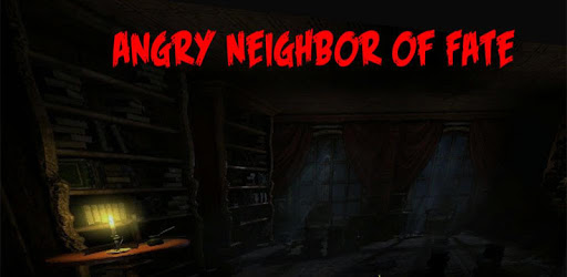 Angry Neighbor of Fate apk