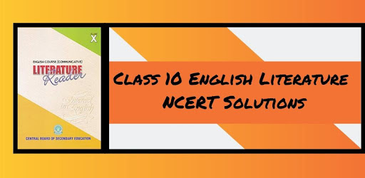 Class 10 English Literature NCERT Solutions apk