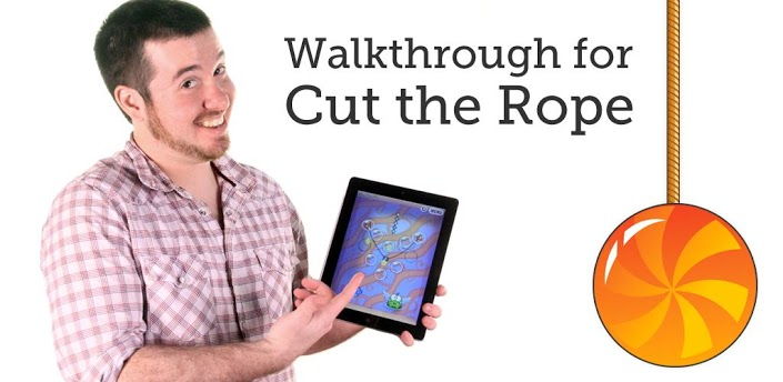 Walkthrough for Cut the Rope apk